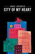 City of My Heart: Intimate Reflections and Recollections - Buffalo, New York 1967-2020