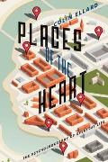 Places of the Heart The Psychogeography of Everyday Life