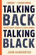 Talking Back Talking Black Truths About Americas Lingua Franca
