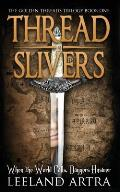 Thread Slivers: Golden Threads Trilogy Book One