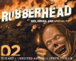 Rubberhead: Volume 2