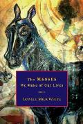 The Messes We Make of Our Lives: Stories