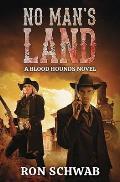 No Man's Land: A Blood Hounds Novel