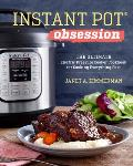 Instant Pot Obsession The Ultimate Electric Pressure Cooker Cookbook for the Instant Pot Faithful