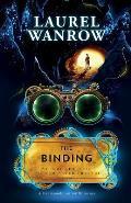 The Binding, Volume Three of The Luminated Threads: A Steampunk Fantasy Romance