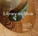 Library as Stoa: Public Space and Academic Mission in Sn?hetta's Charles Library