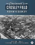 Cincinnati's Crosley Field: A Gem in the Queen City