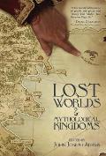 Lost Worlds & Mythological Kingdoms