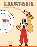 Illustoria: For Creative Kids and Their Grownups: Issue #9: Food: Stories, Comics, DIY