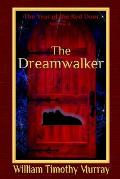 The Dreamwalker: Volume 4 of The Year of the Red Door