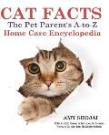 Cat Facts The Pet Parents A To Z Home Care Encyclopedia Kitten to Adult Disease & Prevention Cat Behavior Veterinary Care Fi