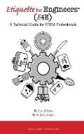 Etiquette for Engineers: A Technical Guide for STEM Professionals