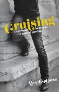 Cruising: An Intimate History of a Radical Pastime