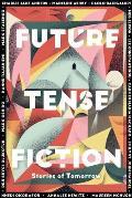 Future Tense Fiction Stories of Tomorrow