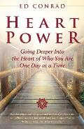 Heart Power: Going Deeper Into the Heart of Who You Are One Day at a Time