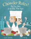 Chowder Rules!: The True Story of an Epic Food Fight
