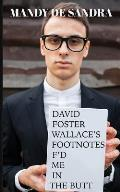 David Foster Wallaces Footnotes Fd Me in the Butt