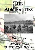 The Admiralties: Operations of the 1st Cavalry Division 29 February - 18 May 1944