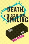 Death, With Occasional Smiling