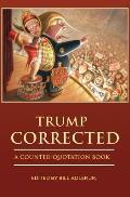 Trump Corrected: A Counter-Quotation Book