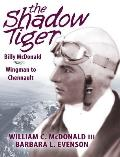 The Shadow Tiger: Billy McDonald, Wingman to Chennault