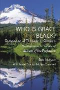 Who Is Grace Black?: Occupational Therapy in Oregon: Development & Historical Account of the Profession