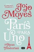 Par?s Para Uno Y Otras Historias / Paris for One and Other Stories