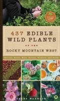437 Edible Wild Plants of the Rocky Mountain West Berries Roots Nuts Greens Flowers & Seeds