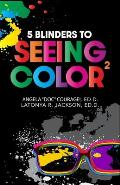 5 Blinders to Seeing Color