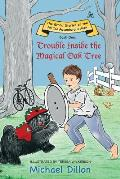 Trouble Inside the Magical Oak Tree: The Grand Stories of the All Too Adventurous Alex Book One