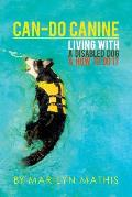 Can-Do Canine: Living With A Disabled Dog And How To Do It!