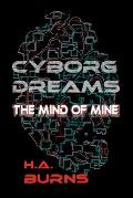 Cyborg Dreams: The Mind of Mine
