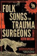 Folk Songs for Trauma Surgeons: Stories