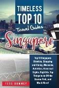 Singapore: Top 10 Singapore Districts, Shopping and Dining, Museums, Activities, Historical Sights, Nightlife, Top Things to do O