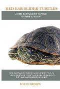 Red Ear Slider Turtles: Red Ear Slider Turtle care, where to buy, types, behavior, cost, handling, husbandry, diet, and much more included! A