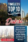 Dubai: Dubai's Top 10 Hotel, Shopping and Dining, Off - Road Adventures, Events, Historical Landmarks, Nightlife, Top Things
