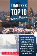 St. Petersburg: St. Petersburg - Russia Top 10 Hotels, Shopping, Dining, Events, Historical Landmarks, Nightlife, Off the Beaten Path,
