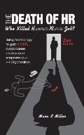 The Death of HR: Who Killed H. (Harriet) R. (Rose) Job?