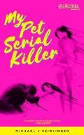 My Pet Serial Killer