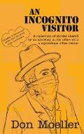 An Incognito Visitor: (a collection of stories shared with an office visitor)