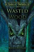 Wasted Wood