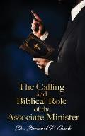 The Calling and Biblical Role of the Associate Minister: God's Servant, Doing God's Work, God's Way, By God's Power