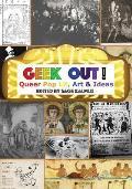 Geek Out!: Queer Pop Lit, Art & Ideas