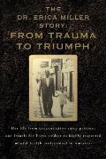 The Dr. Erica Miller Story: From Trauma to Triumph