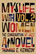 My Life with Women, Volume 2: Or, The Consolation of Jazz