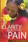 Clarity: Beauty in Pain