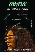 Shade: No More Pain