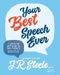 Your Best Speech Ever: The ultimate public speaking How To Guide featuring The Speech Formula, a proven design and delivery system.(Color)