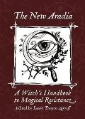 New Aradia A Witchs Handbook to Magical Resistance