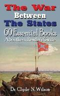 The War Between the States: 60 Essential Books